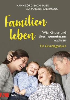 Familien leben von Bachmann,  Eva-Mareile, Bachmann,  Hannsjörg