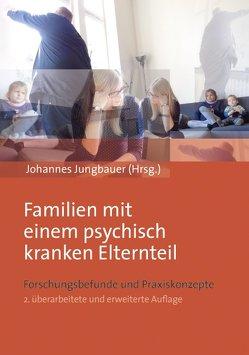 Familien mit einem psychisch kranken Elternteil von Jungbauer,  Johannes