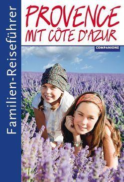 Familien-Reiseführer Provence mit Côte d'Azur von Aigner,  Gottfried