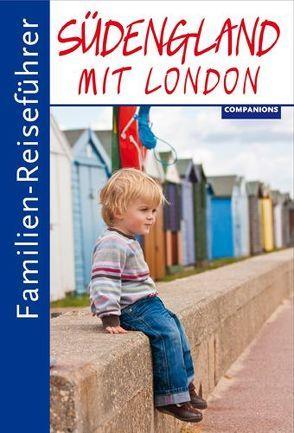 Familien-Reiseführer Südengland mit London von Wagner,  Kirsten