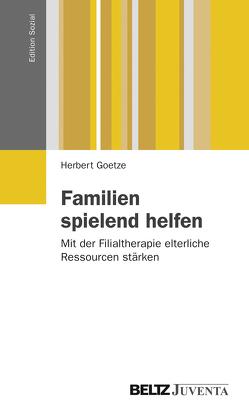 Familien spielend helfen von Goetze,  Herbert