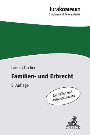 Familien- und Erbrecht von Lange,  Knut Werner, Tischer,  Robert Philipp