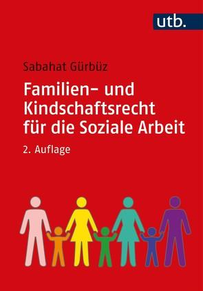 Familien- und Kindschaftsrecht für die Soziale Arbeit von Gürbüz,  Sabahat