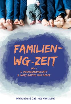 Familien-WG-Zeit von Kienapfel,  Gabriele, Kienapfel,  Michael