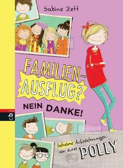 Familienausflug – nein danke! – Geheime Aufzeichnungen von eurer Polly von Kohl,  Daniela, Zett,  Sabine
