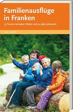 Familienausflüge in Franken von Schaub,  Sylvia