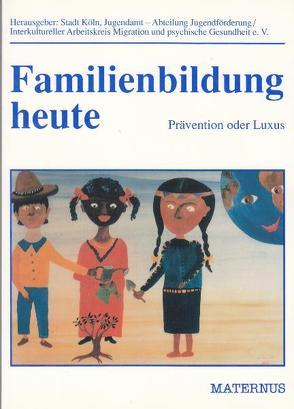 Familienbildung heute