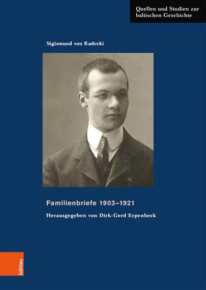 Familienbriefe 1903–1921 von Erpenbeck,  Dirk-Gerd, Haderer,  Michael, Radecki,  Sigismund von