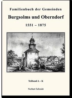 Familienbuch Burgsolms und Oberndorf 1551-1875 von Schmidt,  Norbert