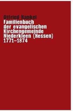 Familienbuch der evangelischen Kirchengemeinde Niederkleen (Hessen) von Hankel,  Otfried