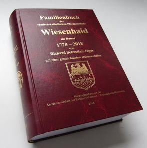 Familienbuch der römisch-katholischen Pfarrgemeinde Wiesenhaid im Banat 1770 – 2018 von Jäger,  Richard Sebastian