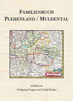Familienbuch Pleißenland / Muldental von Richter,  Arndt, Trogus,  Wolfgang