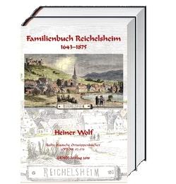 Familienbuch Reichelsheim 1643–1875 von Wolf,  Heiner