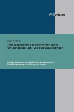Familiendynamik bei Belastungen durch umschriebene Lern- und Leistungsstörungen von Hain,  Ulrich
