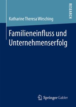 Familieneinfluss und Unternehmenserfolg von Wirsching,  Katharine Theresa