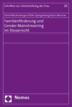 Familienförderung und Gender Mainstreaming im Steuerrecht von Mückenberger,  Ulrich, Spangenberg,  Ulrike, Warncke,  Karin