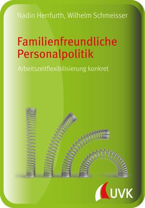 Familienfreundliche Personalpolitik von Herrfurth,  Nadin, Schmeisser,  Wilhelm