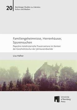 Familiengeheimnisse, Herrenhäuser, Spurensuchen von Häfner,  Lisa