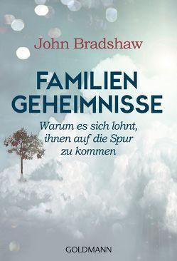 Familiengeheimnisse von Bradshaw,  John, Laak,  Hanna