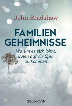 Familiengeheimnisse von Bradshaw,  John, Laak,  Hanna van