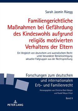 Familiengerichtliche Maßnahmen bei Gefährdung des Kindeswohls aufgrund religiös motivierten Verhaltens der Eltern von Rüegg,  Sarah Jasmin