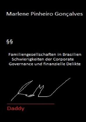Familiengesellschaften in Brasilien – Schwierigkeiten der Corporate Governance und finanzielle Delikte von Pinheiro,  Marlene