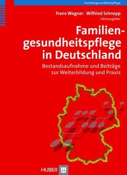 Familiengesundheitspflege in Deutschland von Schnepp,  Wilfried, Wagner,  Franz