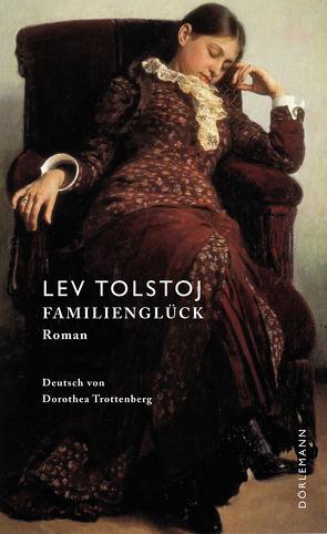 Familienglück von Tolstoj,  Lev, Trottenberg,  Dorothea