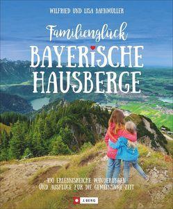 Familienglück Bayerische Hausberge von Bahnmüller,  Wilfried und Lisa