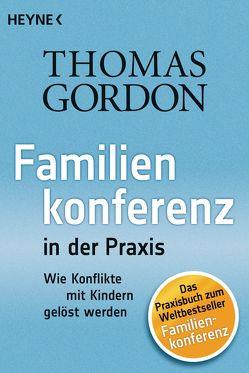 Familienkonferenz in der Praxis von Gordon,  Thomas