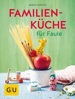 Familienküche für Faule von Kintrup,  Martin