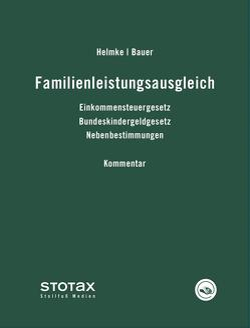 Familienleistungsausgleich von Bauer,  Jürgen, Berlebach,  Gerd, Helmke,  Hans Joachim