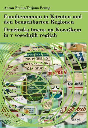 Familiennamen in Kärnten und den benachbarten Regionen von Feinig,  Anton, Feinig,  Tatjana
