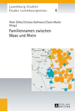Familiennamen zwischen Maas und Rhein von Gilles,  Peter, Kollmann,  Cristian, Muller,  Claire