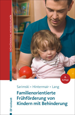 Familienorientierte Frühförderung von Kindern mit Behinderung von Hintermair,  Manfred, Lang,  Markus, Sarimski,  Klaus