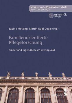 Familienorientierte Pflegeforschung von Metzing,  Sabine, Nagl-Cupal,  Martin