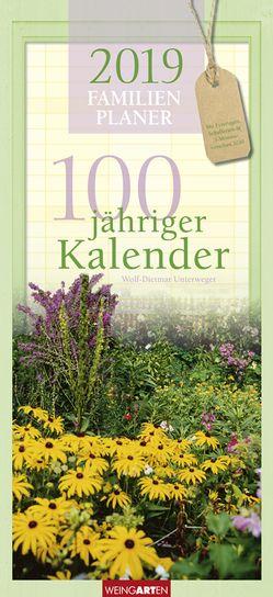 Familienplaner 100jähriger Kalender – Kalender 2019 von Unterweger,  Wolf-Dietmar, Weingarten
