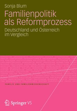 Familienpolitik als Reformprozess von Blum,  Sonja