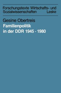 Familienpolitik in der DDR 1945–1980 von Obertreis,  Gesine