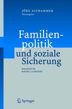 Familienpolitik und soziale Sicherung von Althammer,  Jörg W.