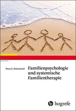 Familienpsychologie und systemische Familientherapie von Schneewind,  Klaus A