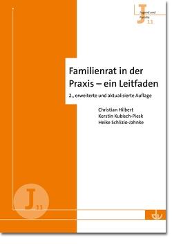 Familienrat in der Praxis – ein Leitfaden von Hilbert,  Christian, Kubisch-Piesk,  Kerstin, Schlizio-Jahnke,  Heike