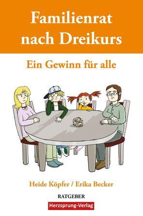 Familienrat nach Dreikurs – Ein Gewinn für alle von Becker,  Erika, Köpfer,  Heide