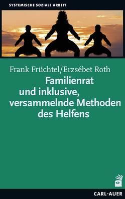 Familienratund inklusive, versammelnde Methoden des Helfens von Früchtel,  Frank, Richter,  Sophie, Roth,  Erzsébet, Vollmar,  Jörg