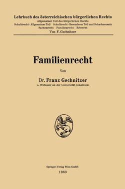 Familienrecht von Gschnitzer,  Franz