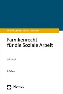 Familienrecht für die Soziale Arbeit von Behlert,  Wolfgang, Ernst,  Rüdiger, Münder,  Johannes, Tammen,  Britta