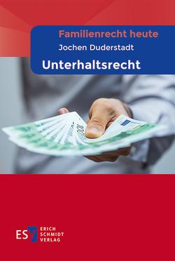 Familienrecht heute Unterhaltsrecht von Duderstadt,  Jochen