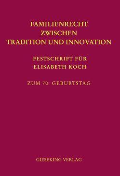 Familienrecht zwischen Tradition und Innovation von Kanzleiter,  Rainer, Schwab,  Dieter