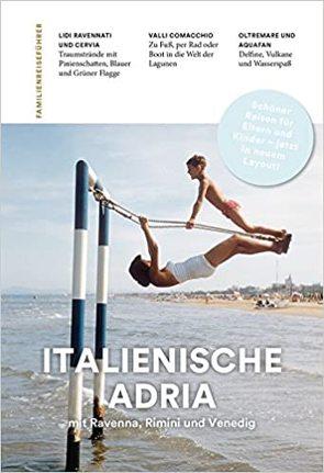 Familienreiseführer Italienische Adria von Aigner,  Gottfried