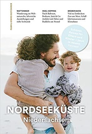 Familienreiseführer Nordseeküste Niedersachsen von John,  Natalie